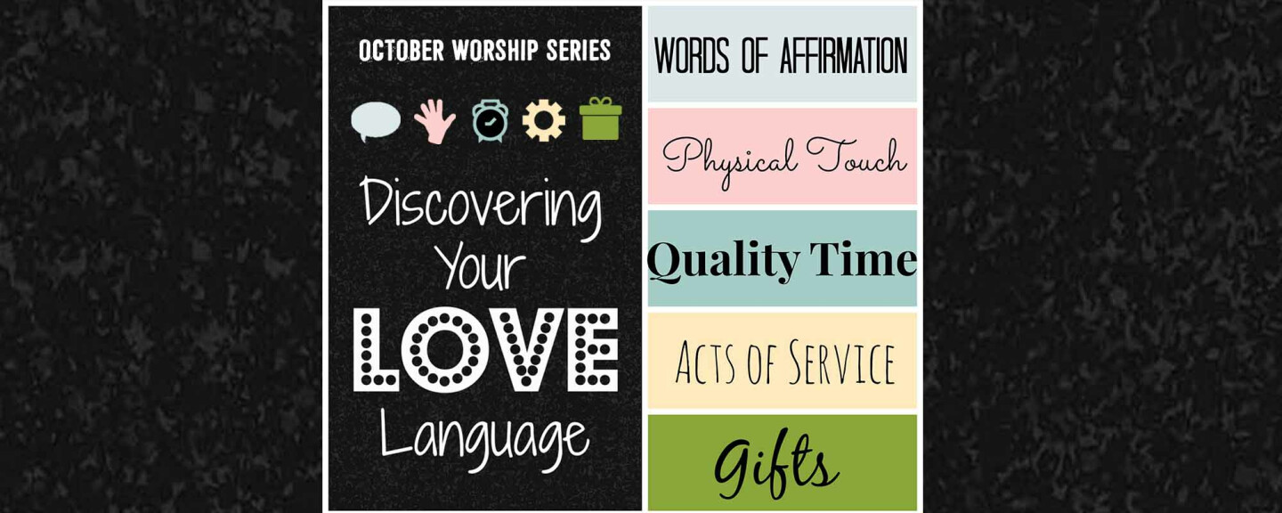 October Worship Series - Discovering Your Love Language