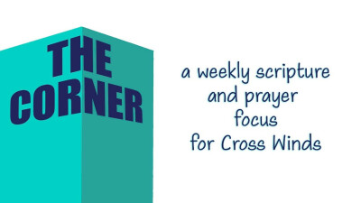 """The  Corner"" - Weekly Scripture and Prayer Focus"